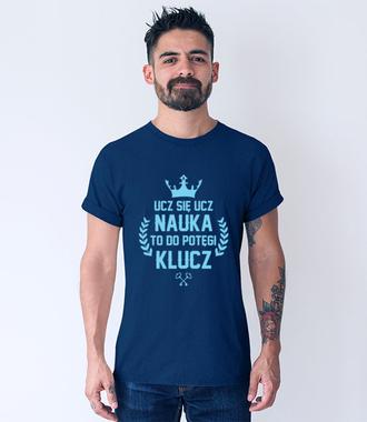 Nauka, potęgi klucz! - Koszulka z nadrukiem - Dzień nauczyciela - Męska