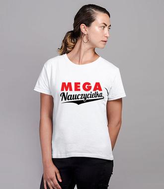 Mega nauczycielka - Koszulka z nadrukiem - Dzień nauczyciela - Damska