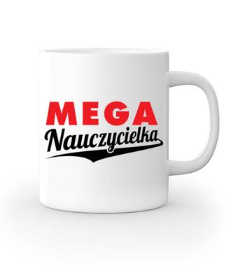 Mega nauczycielka - Kubek z nadrukiem - Dzień nauczyciela - Gadżety