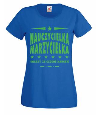 Marzycielka z niej... - Koszulka z nadrukiem - Dzień nauczyciela - Damska