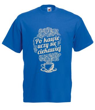 Po kawie uczy się ciekawiej... - Koszulka z nadrukiem - Dzień nauczyciela - Męska