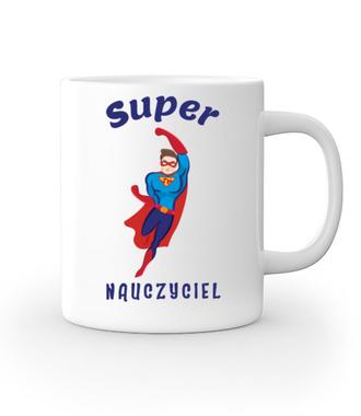 Super moc, super nauczyciel - Kubek z nadrukiem - Dzień nauczyciela - Gadżety