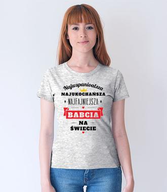 """Wszystkie """"naj"""" dla twojej babci - Koszulka z nadrukiem - Dla Babci - Damska"""