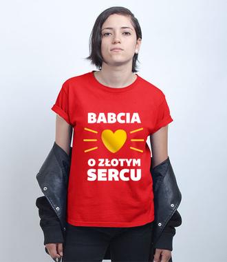 Złote serce babci warto docenić - Koszulka z nadrukiem - Dla Babci - Damska