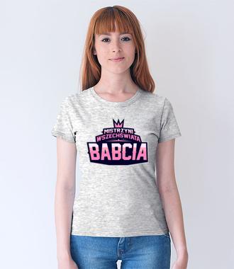Mistrzowska babcia w mistrzowskiej koszulce - Koszulka z nadrukiem - Dla Babci - Damska