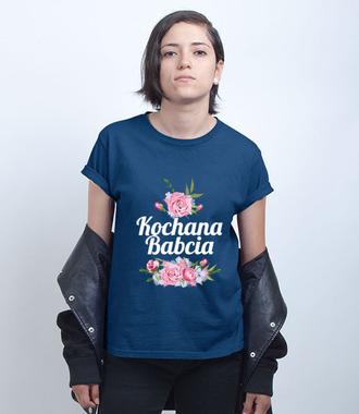 Bo babcia jest po prostu kochana - Koszulka z nadrukiem - Dla Babci - Damska
