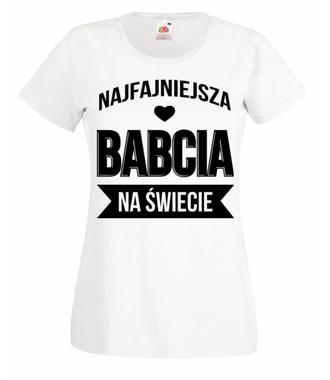 Fajna koszulka dla najfajniejszej babci - Koszulka z nadrukiem - Dla Babci - Damska