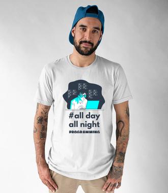 Noc i dzień programuj - Koszulka z nadrukiem - Dla programisty - Męska
