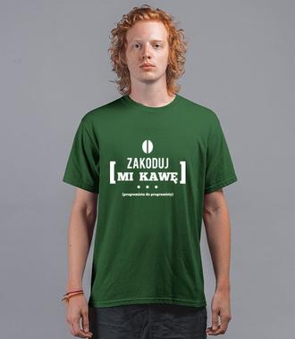 Zakoduj mi kawę - Koszulka z nadrukiem - Dla programisty - Męska