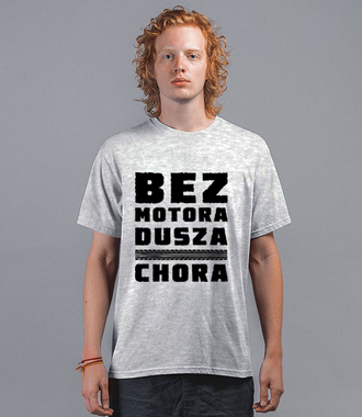 Bez motora dusza chora - Koszulka z nadrukiem - Dla motocyklisty - Męska