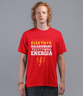 Naładowany pozytywna energia - Koszulka z nadrukiem - Praca - Męska