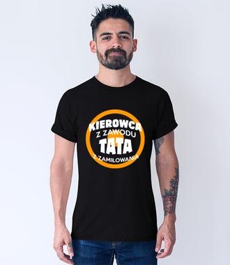Kierowca z zawodu, tata z zamiłowania - Koszulka z nadrukiem - dla kierowcy tira - Męska