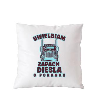 Zapach diesla - Poduszka z nadrukiem - dla kierowcy tira - Gadżety