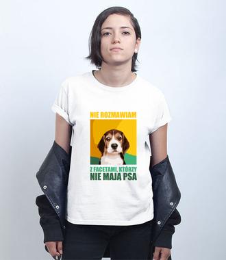 Jak nie masz psa, nie rozmawiamy - Koszulka z nadrukiem - Miłośnicy Psów - Damska