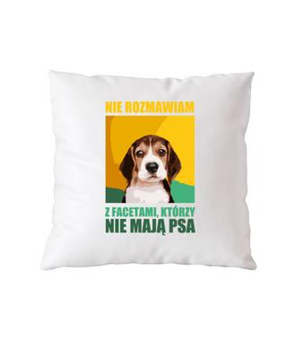 Jak nie masz psa, nie rozmawiamy - Poduszka z nadrukiem - Miłośnicy Psów - Gadżety