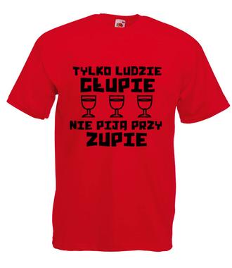 Głupie ludzie nie piją - Koszulka z nadrukiem - Śmieszne - Męska