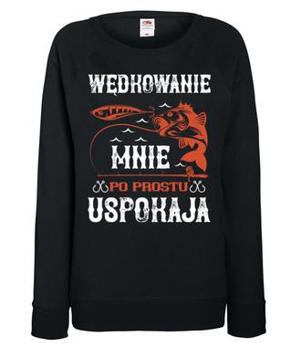 Wędkowanie koi nerwy - Bluza z nadrukiem - Wędkarskie - Damska